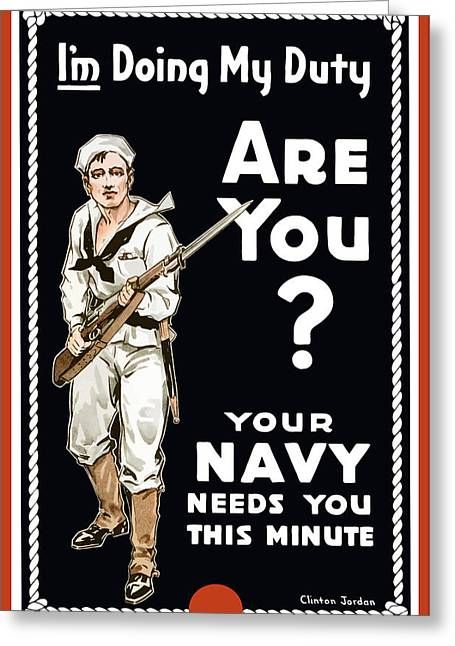 Wwi Greeting Cards - Your Navy Needs You This Minute Greeting Card by War Is Hell Store
