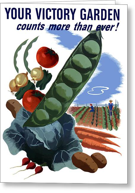 War Propaganda Greeting Cards - Your Victory Garden Counts More Than Ever Greeting Card by War Is Hell Store