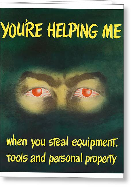 Ww11 Greeting Cards - Youre Helping Me When You Steal Equipment Greeting Card by War Is Hell Store