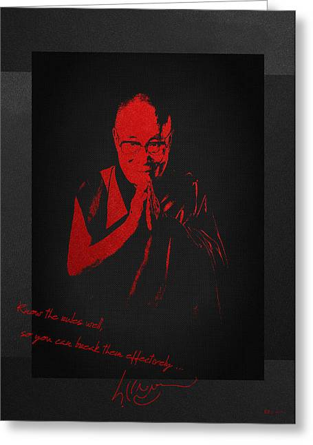Tibetan Buddhism Greeting Cards -  14th Dalai Lama Tenzin Gyatso - Know the rules well so you can break them effectively Greeting Card by Serge Averbukh