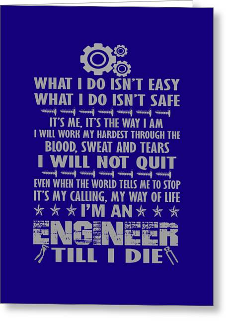 Im An Engineer Till I Die Greeting Card by Sophia
