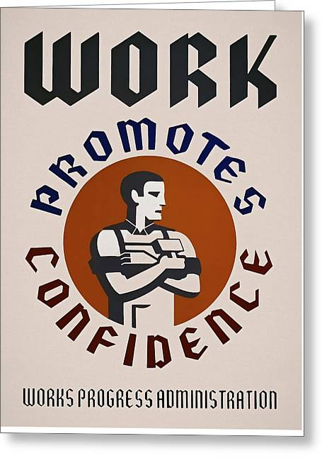 Work Promotes Confidence W P A  Painterly Redux Greeting Card by Daniel Hagerman