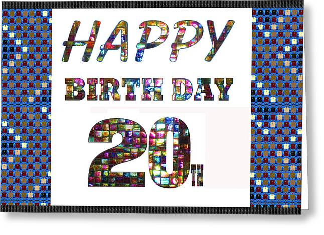 20th Greeting Cards - 20TH Happy Birthday Greeting Cards pillows curtains phone cases tote by NavinJoshi FineArtAmerica Greeting Card by Navin Joshi
