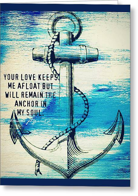 Anchor In My Soul Greeting Card by Brandi Fitzgerald