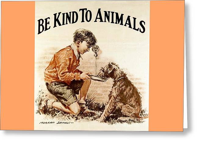 Humane Greeting Cards - Be Kind To Animals Greeting Card by Pg Reproductions