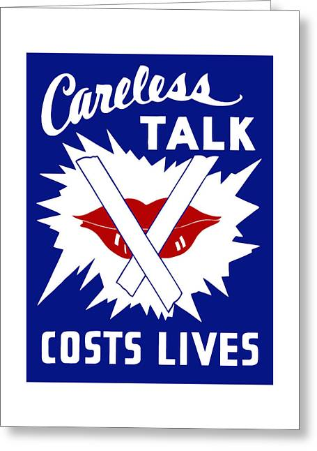 Us History Greeting Cards - Careless Talk Costs Lives  Greeting Card by War Is Hell Store