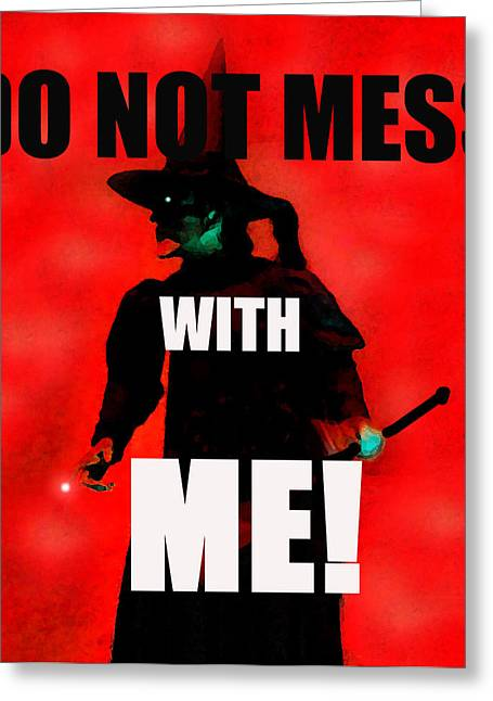 Smart Digital Art Greeting Cards - Do not mess with Me  Greeting Card by David Lee Thompson