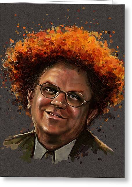 Celebrities Greeting Cards - Dr. Steve Brule  Greeting Card by Fay Helfer