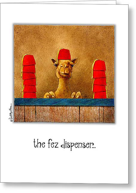 Brotherhood Greeting Cards - Fez Dispenser... Greeting Card by Will Bullas