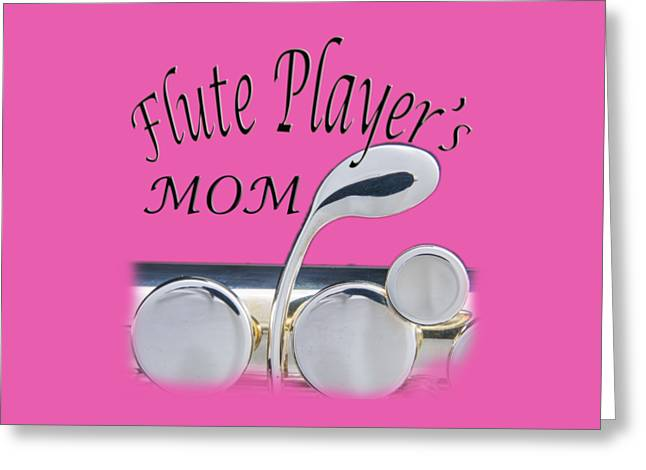Flute Player Greeting Cards - Flute Players MOM Greeting Card by M K  Miller