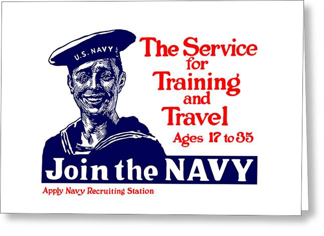 I Greeting Cards - Join The Navy - The service for training and travel Greeting Card by War Is Hell Store