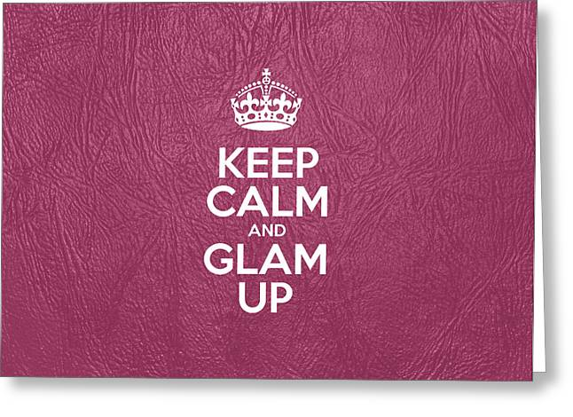 Motivational Poster Greeting Cards - Keep Calm and Glam Up - Pink Leather Greeting Card by Jelena Ciric