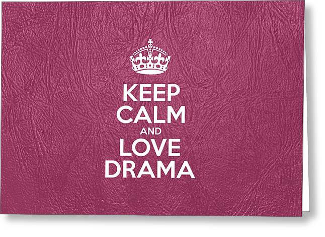 Motivational Poster Greeting Cards - Keep Calm and Love Drama - Pink Leather Greeting Card by Jelena Ciric