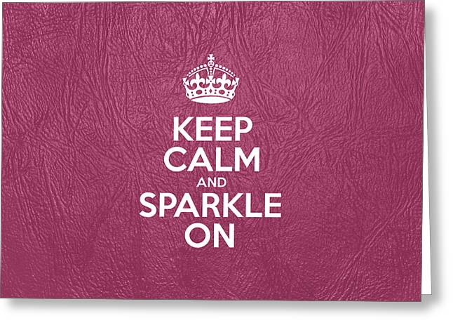 Motivational Poster Greeting Cards - Keep Calm and Sparkle On - Pink Leather Greeting Card by Jelena Ciric