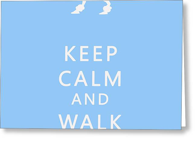 Keep Calm and Walk The Dog Greeting Card by Nomad Art And  Design