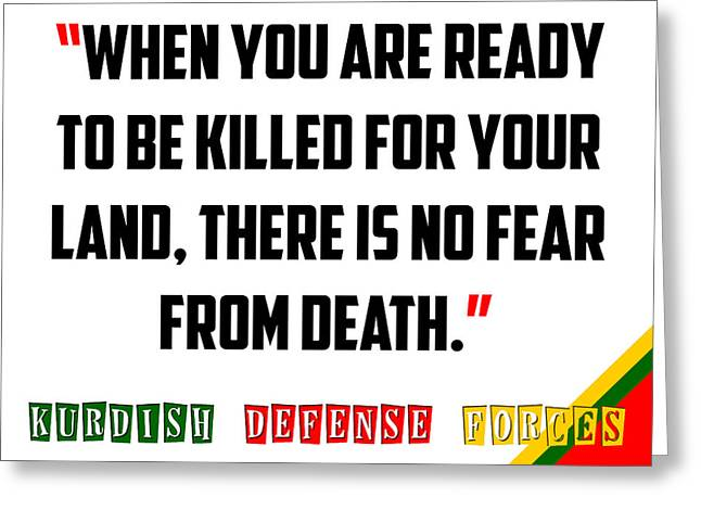 Bravery Greeting Cards - Kurdish Peshmerga Bravery Quote Poster Greeting Card by Celestial Images