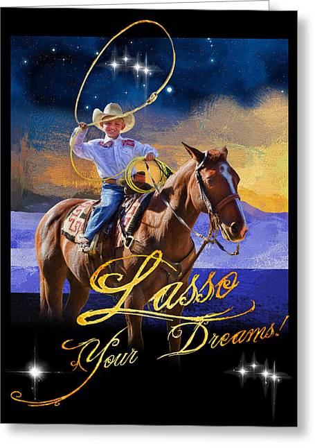 Digipho333 Studio Greeting Cards - Lasso Your Dreams Greeting Card by Shannon Story