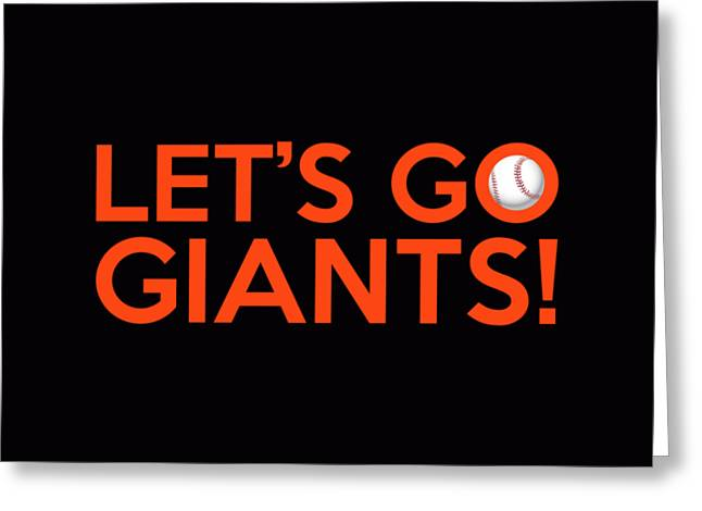 Baseball Bat Greeting Cards - Lets Go Giants Greeting Card by Florian Rodarte
