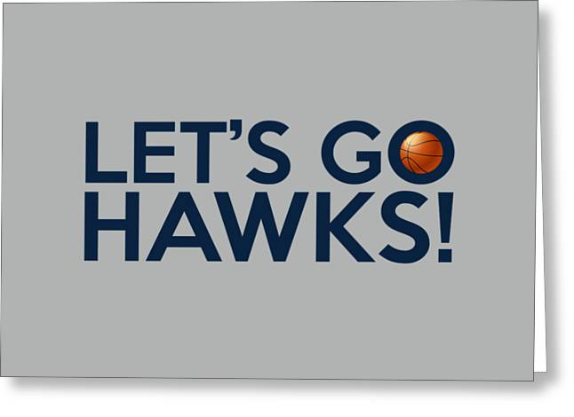 Dunk Greeting Cards - Lets Go Hawks Greeting Card by Florian Rodarte