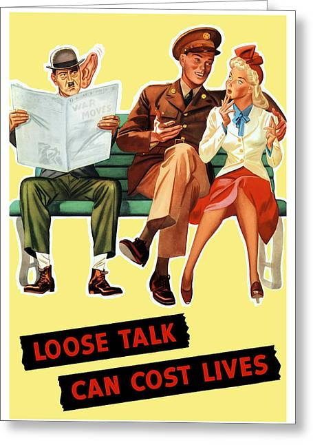 Us Propaganda Greeting Cards - Loose Talk Can Cost Lives Greeting Card by War Is Hell Store