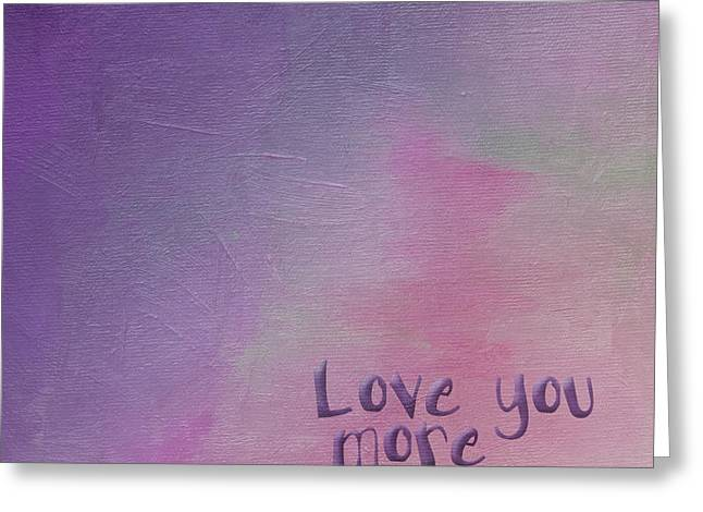 Cushion Greeting Cards - Love You More Greeting Card by Bonnie Bruno