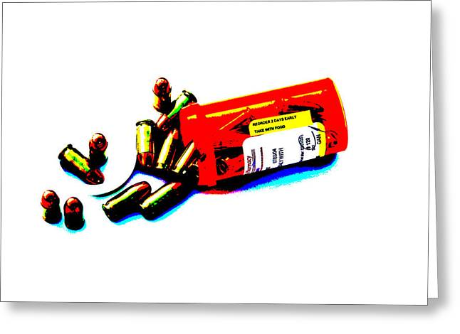 Death Proof Greeting Cards - Pop Art of .45 cal bullets comming out of pill bottle Greeting Card by Michael Ledray