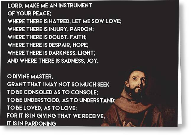 Eternal Life Greeting Cards - Prayer of St Francis Assisi Greeting Card by Celestial Images
