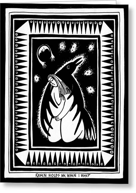 Raven Drawings Greeting Cards - Raven Holds Me When I Weep Greeting Card by Angela Treat Lyon