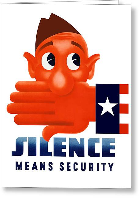 Mean Greeting Cards - Silence Means Security Greeting Card by War Is Hell Store