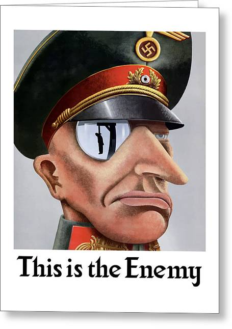 Ww11 Digital Greeting Cards - This Is The Enemy - WW2 Poster Greeting Card by War Is Hell Store