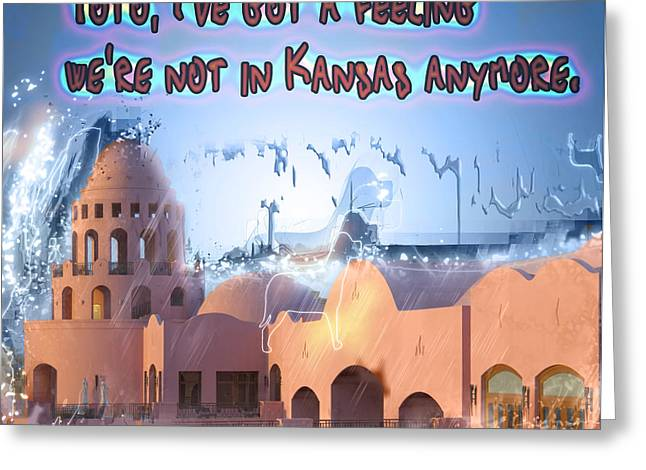 we are not in Kansas anymore Greeting Card by Humorous Quotes