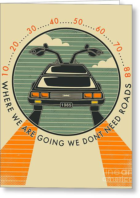 Retro Posters Greeting Cards - We Dont Need Roads Greeting Card by Jazzberry Blue