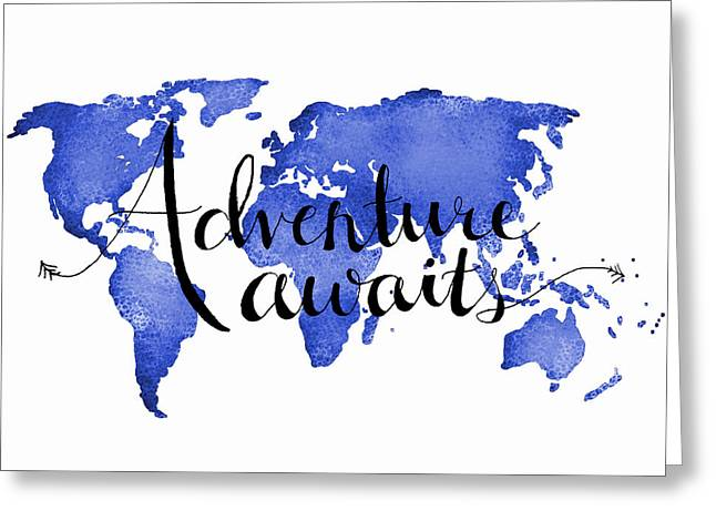 World Greeting Cards - 12x16 Adventure Awaits Blue Map Art Greeting Card by Michelle Eshleman