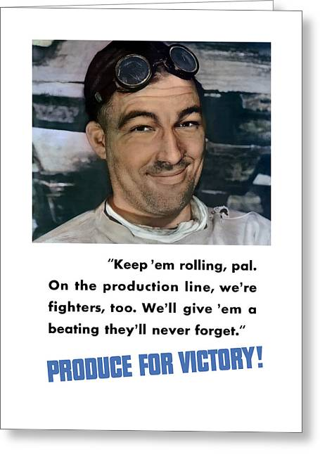 Allied Greeting Cards - Produce For Victory Greeting Card by War Is Hell Store