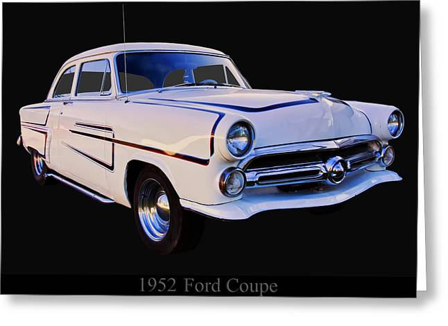 Fod Greeting Cards - 1952 Ford mainline coupe Greeting Card by Chris Flees