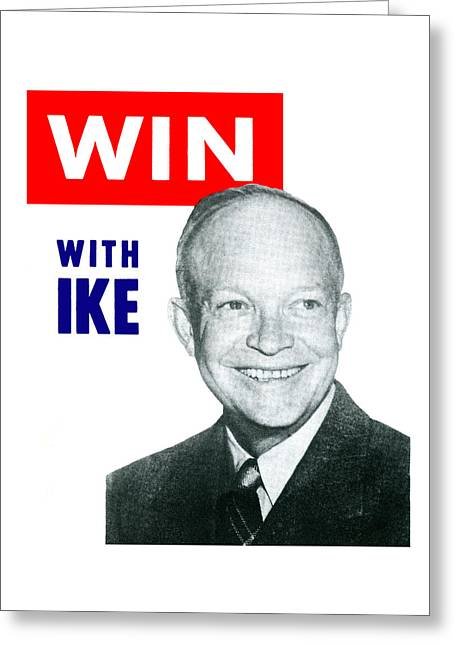 Republican Greeting Cards - 1952 Win with Ike Greeting Card by Historic Image