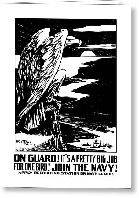Wwi Greeting Cards - On Guard - Join The Navy Greeting Card by War Is Hell Store