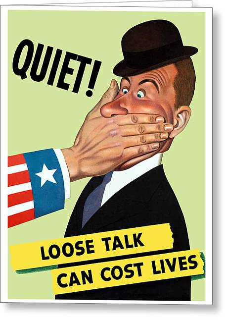 Second Greeting Cards - Loose Talk Can Cost Lives  Greeting Card by War Is Hell Store