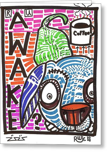 Urban Images Drawings Greeting Cards - R U Awake Greeting Card by Robert Wolverton Jr