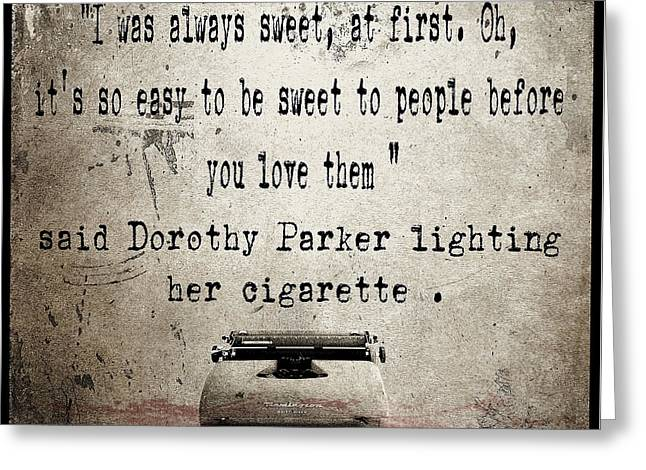 Said Dorothy Parker Greeting Card by Cinema Photography