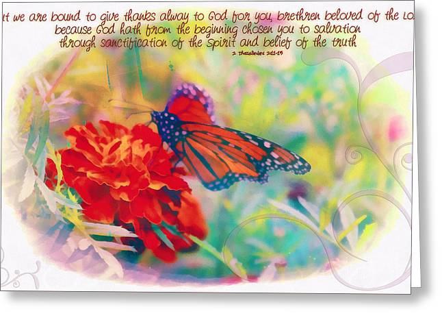 Sanctification Greeting Cards - 2 Thessalonians 2 13 Greeting Card by Michelle Greene Wheeler