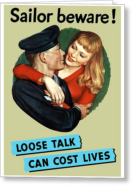 Loose Greeting Cards - Sailor Beware - Loose Talk Can Cost Lives Greeting Card by War Is Hell Store