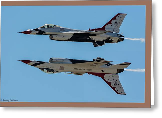 March Greeting Cards - USAF Thunderbirds Greeting Card by Tommy Anderson