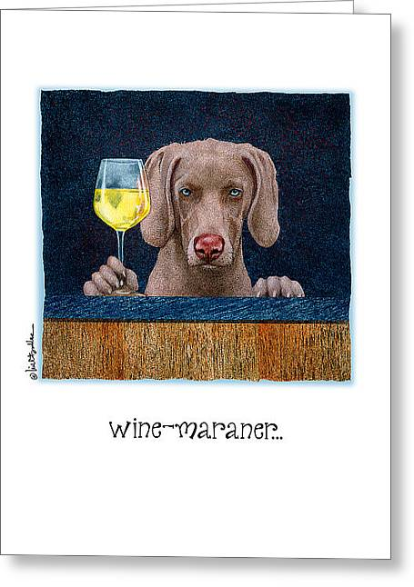 Weimaraner Greeting Cards - Wine-maraner... Greeting Card by Will Bullas