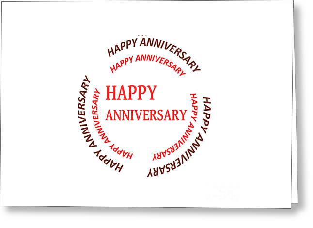 Happy Anniversary Text See On Pillows Curtains Duvetcovers Phonecases Greetingcards Tshirts Jersey  Greeting Card by Navin Joshi