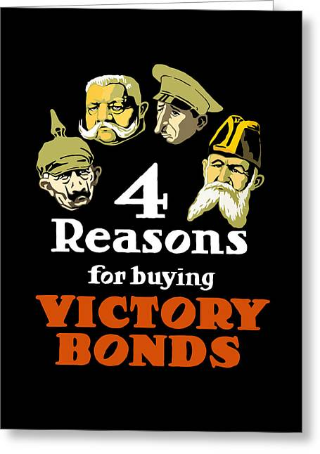 Ww1 Greeting Cards - 4 Reasons For Buying Victory Bonds Greeting Card by War Is Hell Store
