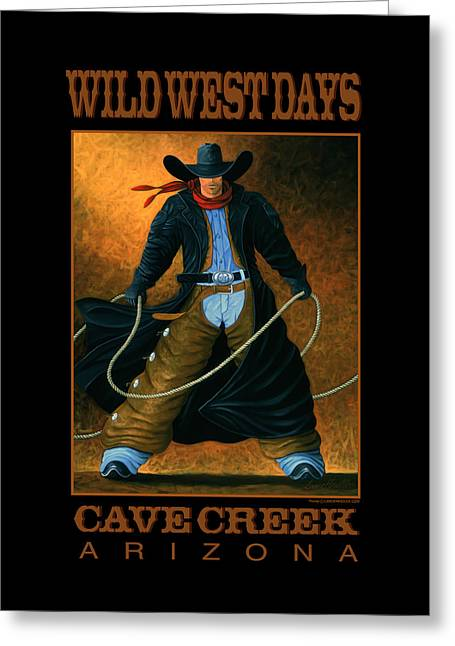 Cave Creek Cowboy Greeting Cards - Wild West Days Poster/Print  Greeting Card by Lance Headlee