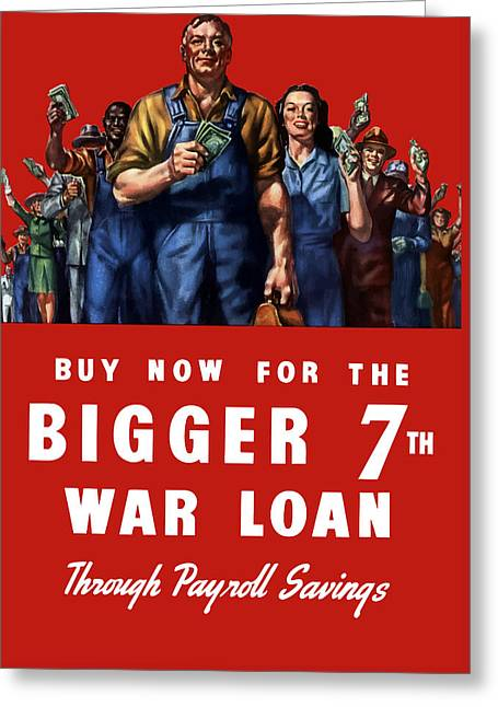 """war Bonds"" Greeting Cards - 7th War Loan Greeting Card by War Is Hell Store"