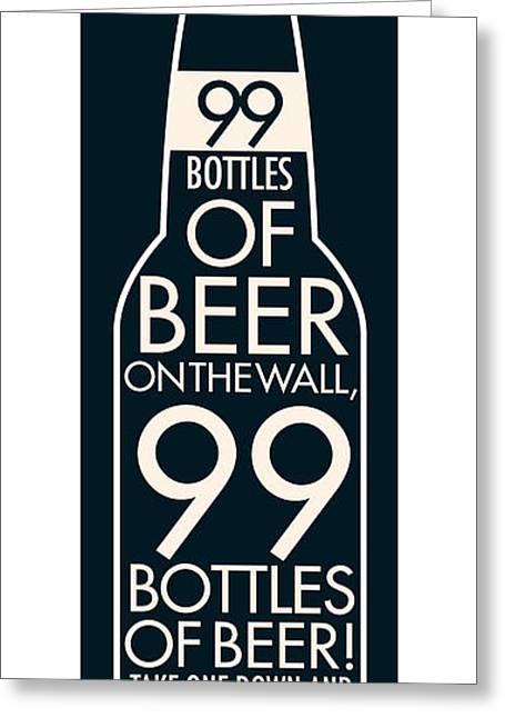 Food And Beverage Digital Greeting Cards - 99 Bottles of Beer  Greeting Card by Geoff Strehlow
