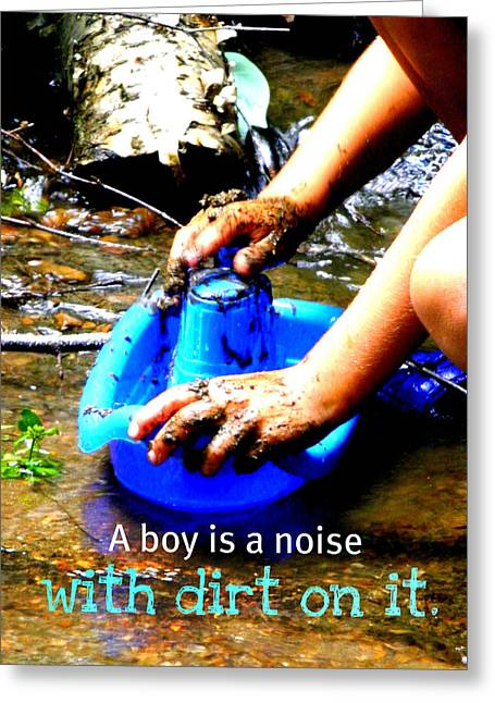 Toy Boat Greeting Cards - A Boy is a Noise with Dirt on it Greeting Card by Valerie Reeves